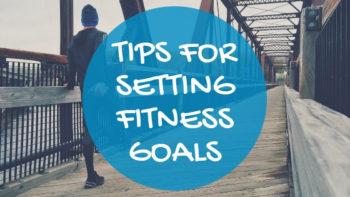 Tips for Setting Fitness Goals